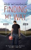 Book Cover Image. Title: Finding My Way, Author: Heidi McLaughlin