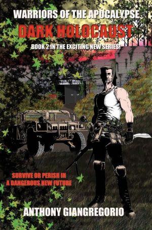Dark Holocaust (Warriors of the Apocalypse Book 2)
