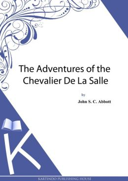 The Adventures of the Chevalier De La Salle?