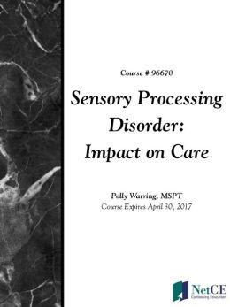 Sensory Processing Disorder: Impact on Care