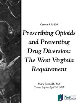 Prescribing Opioids and Preventing Drug Diversion: The West Virginia Requirement