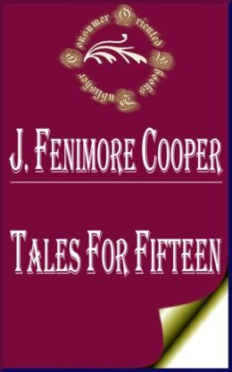 Tales for Fifteen; Or, Imagination and Heart by James Fenimore Cooper