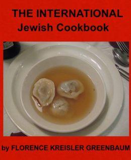 THE INTERNATIONAL JEWISH COOK BOOK By FLORENCE KREISLER GREENBAUM