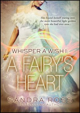 A Fairy's Heart (Whisper a Wish, #1)