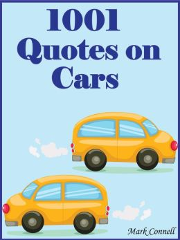 Quotes On Cars : 1001 Quotes On Cars