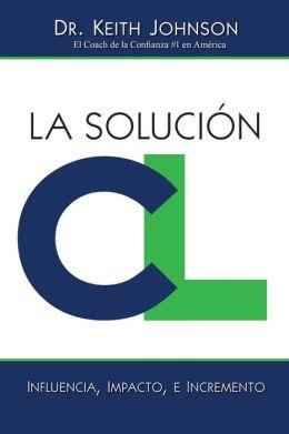La Solución CL: Influencia, Impacto, e Incremento