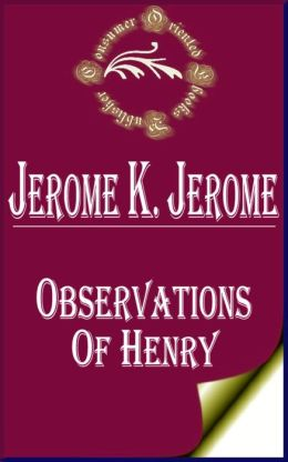 Observations of Henry by Jerome K. Jerome
