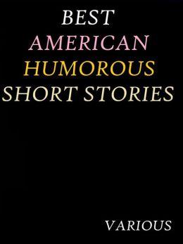The Best American Humorous Short Stories by H. C. Bunner et al.