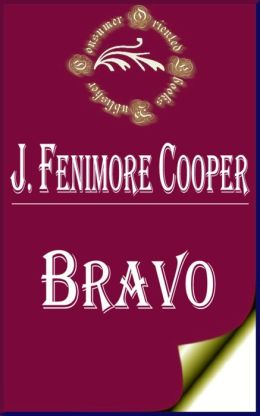 Bravo: A Tale by James Fenimore Cooper