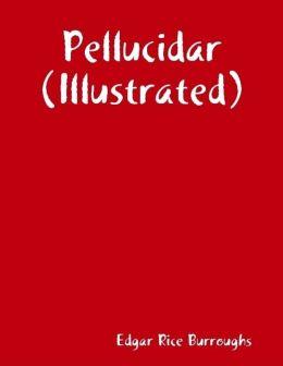 Pellucidar (Illustrated)