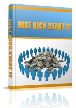 Just Kick Start It