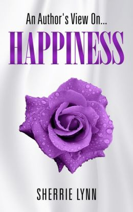 An Author's View On Happiness!