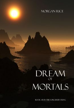 A Dream of Mortals (Book #15 in the Sorcerer's Ring)