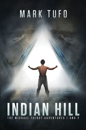 Indian Hill: The Michael Talbot Adventures 1 and 2