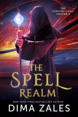 Sorcery Code 2 - The Spell Realm - Dima Zales, Anna Zaires