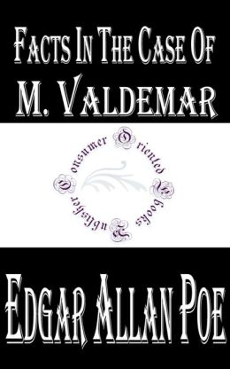 Facts in the Case of M. Valdemar by Edgar Allan Poe