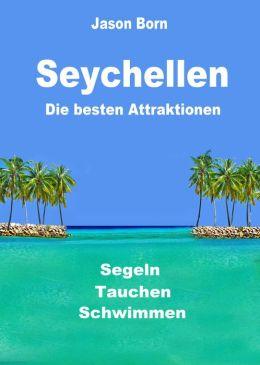 Seychellen - Die besten Attraktionen