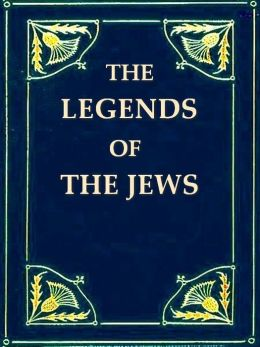 The Legends of the Jews, Volumes I-IV