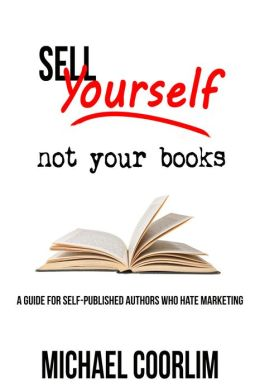 Sell Yourself, Not Your Books