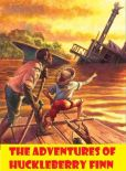 Book Cover Image. Title: Best Selling Classic Adventure Childrens Books The Adventures of Huckleberry Finn ( adventure, action, classic, mark twain, tom sawyer, ) Presented by Resounding Wind Publishing, Author: Mark Twain