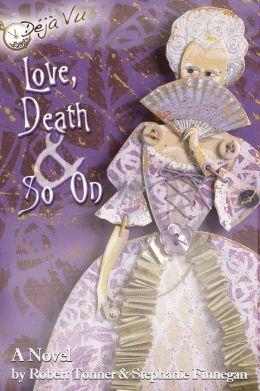 Love, Death & So On