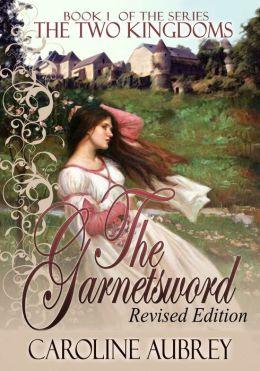 The Garnetsword [The Two Kingdoms Book 1]