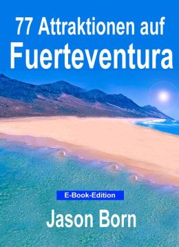 77 Attraktionen auf Fuerteventura