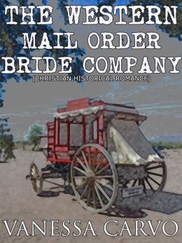THE WESTERN MAIL ORDER BRIDE COMPANY (Christian Historical Western Romance)