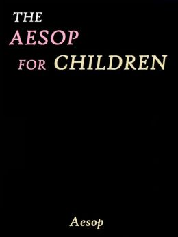 The Aesop for Children by Aesop