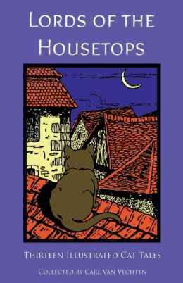 Lords of the Housetops: Thirteen Illustrated Cat Tales