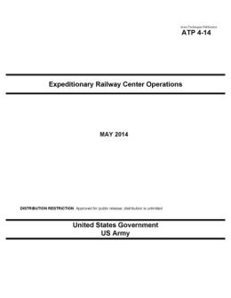 Army Techniques Publication ATP 4-14 Expeditionary Railway Center Operations May 2014