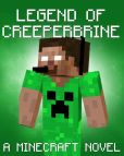 Book Cover Image. Title: Legend of CreeperBrine:  A Minecraft Novel (Based on True Story), Author: Gamerlife Publishing
