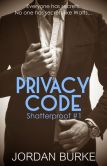 Book Cover Image. Title: Privacy Code (Shatterproof #1), Author: Jordan Burke