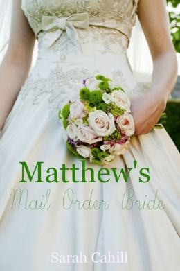 Matthew's Mail Order Bride