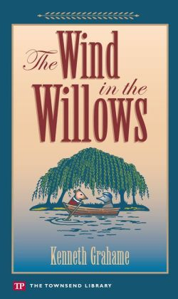 The Wind in the Willows (Townsend Library Edition)