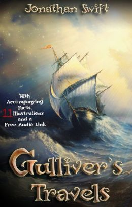 Gulliver's Travels: (Illustrated) With Accompanying Facts, 11 Illustrations and a Free Audio Link