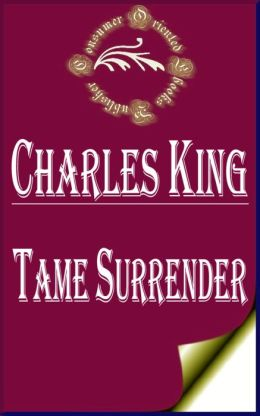 Tame Surrender: A Story of The Chicago Strike by Charles King (Illustrated)