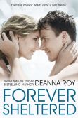 Book Cover Image. Title: Forever Sheltered, Author: Deanna Roy