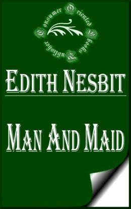 Man and Maid by E. Nesbit