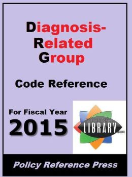 2015 DRG Code Reference (Diagnosis-Related Groups)