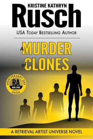 A Murder of Clones: A Retrieval Artist Universe Novel