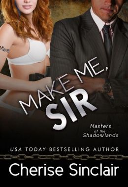 Make Me, Sir (Masters of the Shadowlands Series #5)