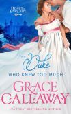 Book Cover Image. Title: The Duke Who Knew Too Much (Heart of Enquiry #1), Author: Grace Callaway