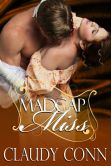 Book Cover Image. Title: Madcap Miss, Author: Claudy Conn