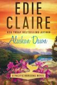 Book Cover Image. Title: Alaskan Dawn, Author: Edie Claire