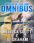 Book Cover Image. Title: The Order of the Air Omnibus - Books 1-3, Author: Melissa Scott