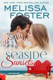 Book Cover Image. Title: Seaside Sunsets (Love in Bloom:  Seaside Summers, Book 3), Author: Melissa Foster