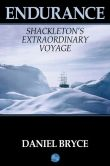 Book Cover Image. Title: Endurance:  Shackleton's Extraordinary Voyage, Author: Daniel Bryce