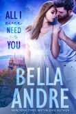 Book Cover Image. Title: All I Ever Need Is You:  The Sullivans (Contemporary Romance), Author: Bella Andre