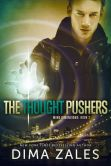 Book Cover Image. Title: The Thought Pushers (Mind Dimensions Book 2), Author: Dima Zales